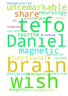 my name is Tefo Daniel Mokgethi.I wish - my name is Tefo Daniel Mokgethi.I wish to share with you the truth that the shrinking brain is no more after that CT scan that revealed brain damage,Referred to a specialist We did an extra test,the functional magnetic resonance imaging,and to celebrate Iwas discharged from the neurology clinic,with an unremarkable, nothing complicated diagnosed, thank you JESUS. Posted at: https://prayerrequest.com/t/Adp #pray #prayer #request #prayerrequest