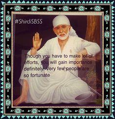 """Though you have to make lot of efforts, you will gain importance definitely. Very few people are so fortunate.""  ॐ❤️ OM SAI RAM ❤️ॐ  ❤ JAI SATGURU SAINATH ❤   ""Bow to Shri Sai & Peace Be to all""  #sairam #shirdi #saibaba #saideva #shirdisaibaba #ShirdiSBSS  Please share;  FB: www.fb.com/ShirdiSBSS Twitter: https://twitter.com/shirdisbss Blog: http://ssbshraddhasaburi.blogspot.com/   G+: https://plus.google.com/100079055901849941375/posts"