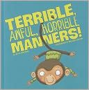 Terrible, Awful, Horrible Manners! (Little Boost Series) by Beth Bracken