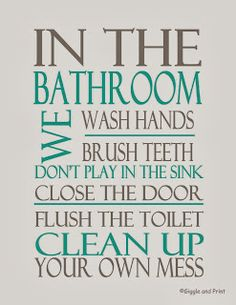 Giggle and Print: Bathroom Rules 2 FREE Printables!!                                                                                                                                                                                 More