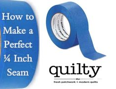 How to Make a Perfect 1/4 Inch Quilt Seam