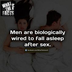 Men are biologically wired to fall asleep after sex.