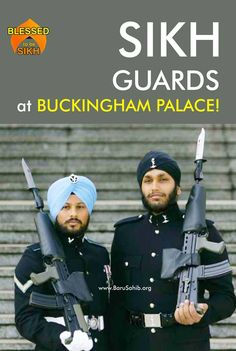 Sikh Guards at Buckingham Palace!  Share & Spread if you feel proud to watch Sikh faces around the WORLD!