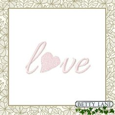 LOVE Embroidery Quote.  Embroidery Design in 7 by BettyLaneDesign