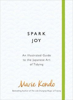 Booktopia has Spark Joy, An Illustrated Guide to the Japanese Art of Tidying by Marie Kondo. Buy a discounted Hardcover of Spark Joy online from Australia's leading online bookstore. Sparks Joy, Konmari Method, P90x, Marie Kondo, Up Book, Decluttering, The Life, Master Class, Japanese Art