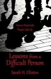 Lessons From a Difficult Person by Sarah H. Elliston - OnlineBookClub.org Book of the Day! @OnlineBookClub