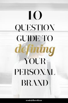 FREE 10 question guide to defining your personal brand (and why this matters for…