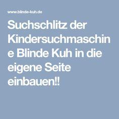 Suchschlitz der Kindersuchmaschine Blinde Kuh in die eigene Seite einbauen!!
