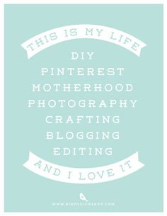 Monday Photo Vitamin - This is my life...DIY, Pinterest, Motherhood, Photography, Crafting, Blogging, Editing... and I love it!! - download 8.5x11 free