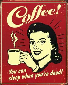 Coffee You Can Sleep When You're Dead Retro Vintage Locker Refrigerator Magnet Class Schedule College, College Fun, Funny College, Room Posters, Poster Wall, Poster Prints, Poster Poster, Pub Vintage, Vintage Coffee