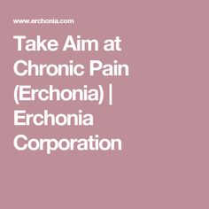 Take Aim at Chronic Pain (Erchonia) | Erchonia Corporation