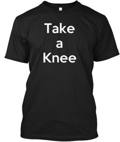Take A Knee T Shirt #Imwith Kap T Shirt Black T-Shirt Front