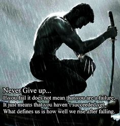 Never give up.. If you fail it does not mean that you are a failure, it just means that you haven't succeeded yet. What defines us is how well we rise after falling.