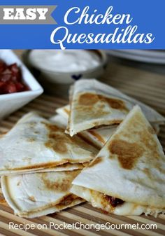 Easy Chicken Quesadi
