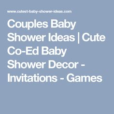 Couples Baby Shower Ideas | Cute Co-Ed Baby Shower Decor - Invitations - Games