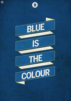 Blue Is the Colour, chelsea is the club
