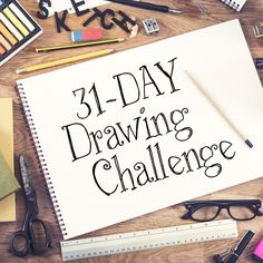 31-Day Drawing Challenge for the month of August.  I am going to give this my best shot.  I have never participated in a challenge before.