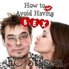 How to Avoid Having Sex: The Perfect Wedding Gift by E. C. Stilson, http://www.amazon.com/dp/B00CHYFLN8/ref=cm_sw_r_pi_dp_qOT5rb1YN1BY7