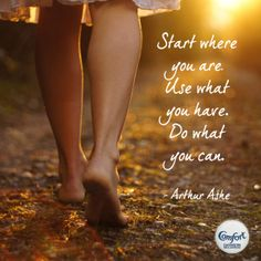 #Start where you are. Use what you have. Do what you can - #ArthurAshe. #inspire #determination #succeed
