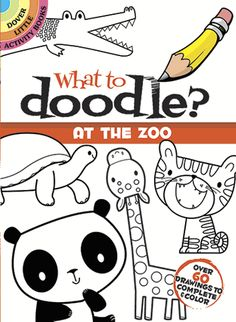 Sixty-two drawings depict a variety of zoo animals, each with something missing. Young children can add teeth to a grinning crocodile, dream up a snack for a gorilla, and add other imaginative details.