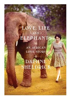 Love, Life, and Elephants with Dame Daphne Sheldrick