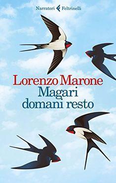 Magari domani resto - Lorenzo Marone