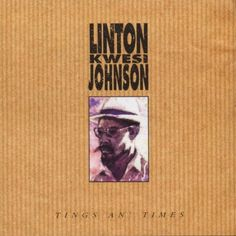 """""""Tings an' Times"""" by Linton Kwesi Johnson - 1991"""