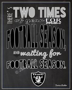 "Oakland Raiders Football Season Kickoff Darius Rucker Quote - In honor of opening day for the Raiders, I created this just for you! It says: ""There's two times of year for me: football season, and waiting for football season."" Perfect for a football party at your house, tailgate party, man cave, wall art, home decor for the football season, or a gift for that Raiders fan you know! #nfl #profootball"