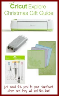 The perfect gift guide for the Cricut Explore - just send this post to your hubby or significant other and it will tell them what to get!