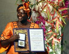 Professor Wangari Maathai was the first woman in East and Central Africa to obtain a doctoral degree (1971); she was also the first African woman to receive a Nobel Peace Prize. For more information, check her website Green Belt Movement and learn how planting trees can make a difference. - Kenya, East Africa.