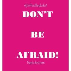 A lot of times we are afraid. We are afraid of failing of falling of not getting help of being broke. This fear then paralyzes us and keeps us from the glory joy and fulfillment that awaits us. This new week decide to fight against fear and reach for your dreams! Because the pathetic ones are not those who failed but those who never tried!