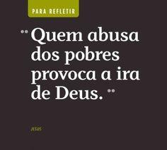 Quien abuisa de los pobres, provoca la ira de Dios.... Amemos a los menos afortunados.