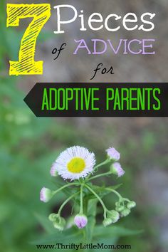 7 Pieces of Advice for Adoptive Parents.  7 simple things you should know as you consider the path to adoption.