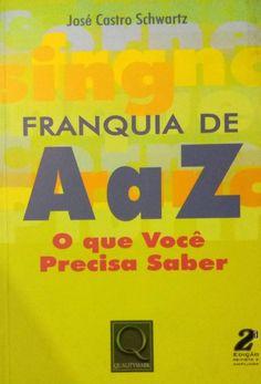 Livro Franquia de A a Z - O que Você Precisa Saber - ISBN 9788573038743
