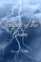 Temple of the Dove, an ebook by Laura Baker at Smashwords