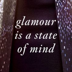 """""""Glamour is a state of mind"""" FashionQuotes Quotes Inspiration 