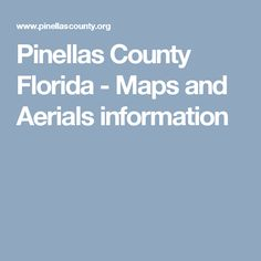 Pinellas County Florida - Maps and Aerials information