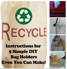 Instructions for 5 simple bag holders even you can make!  #Recycle