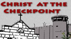 Christ at the Checkpoint 2016: Still Demonizing Israel | Frontpage Mag