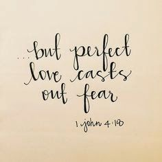 By this is love perfected with us, so that we may have confidence for the day of judgment, because as he is so also are we in this world. There is no fear in love, but perfect love casts out fear. For fear has to do with punishment, and whoever fears has not been perfected in love.
