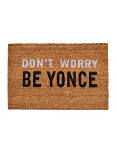 Don't Worry Be Yonce Doormat
