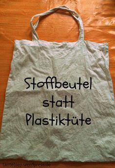 Nur mal kurz die Welt retten - Stoffbeutel statt Plastiktüte