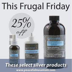 Frugal Friday - 25% Off Select Silver Items This Weekend Only! Ionic Colloidal silver is a great product to have in your medicine cabinet this time of year.  Peaceful Mountains ionic colloidal silver dietary supplements may help bring back the balance in life. This weekend our nasal spray for sinus support throat spray for throat support and daily Ionic Colloidal Silver supplement are all on sale.  Take 25% off these three items using promo code FF217 or browse our entire Silver category…