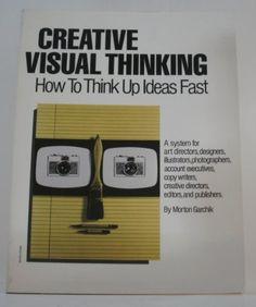 표지디자인이 재미있네요. 뭐든 사람을 닮으면 친숙해지지요. 인성을 불어 넣는다고 해야 할까요. Creative Visual Thinking: How to Think Up Ideas Fast by Morton Garchik,