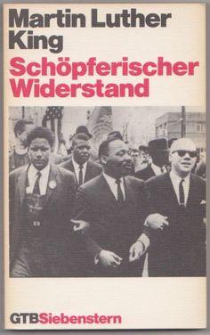 Martin Luther King: Schöpferischer Widerstand