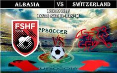 Albania vs Switzerland 11.06.2016 Free Soccer Predictions, head to head, preview, predictions score, predictions under/over EURO Cup Group Stages Soccer Predictions, Barclay Premier League, World Championship, Albania, Switzerland, Euro, Kicks, Group, Free