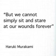 charming life pattern: haruki murakami - quote - but we cannot simply sit...