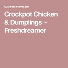 Crockpot Chicken & Dumplings ~ Freshdreamer Chicken Noodle Soup, Chicken Rice, Mushroom Chicken, Cheesy Chicken, Supper Recipes, Easy Dinner Recipes, Dinner Ideas, Fall Recipes, Crockpot Meals