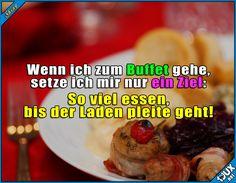 Bisher aber noch nicht geschafft ^^  Lustige Sprüche #Humor #1jux #lustigeSprüche #Sprüche #Jodel #lecker #Essen Buffet #lustigeBilder