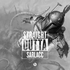 Straight Outta Sarlacc